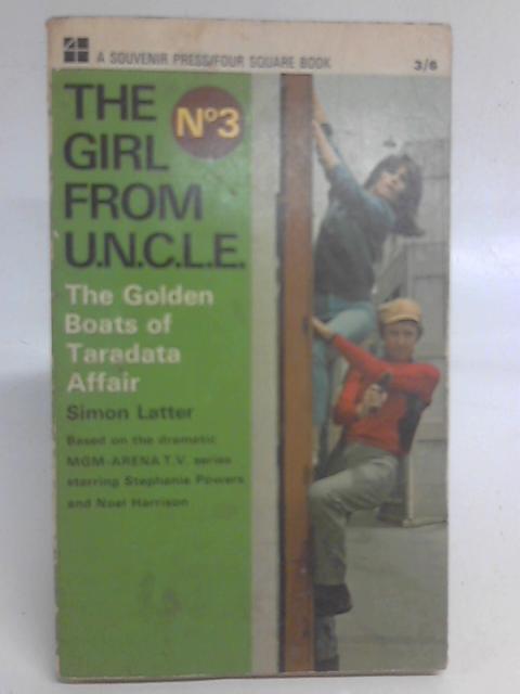 Golden Boats of Taradata Affair: Girl from U.N.C.L.E. No.3 By Simon Latter