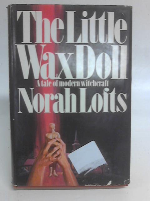 The Little Wax Dolls By Norah Lofts