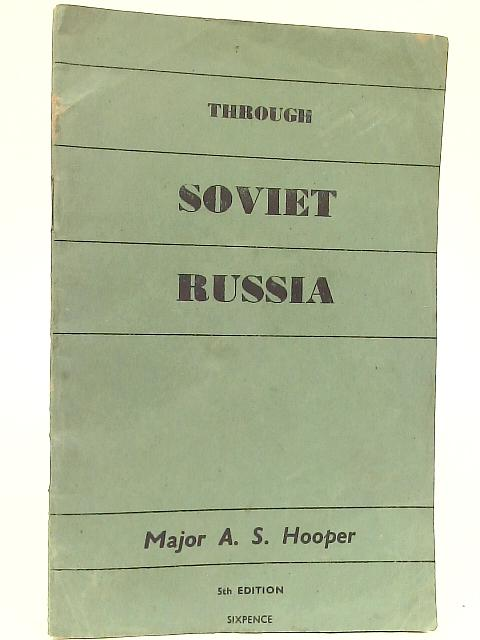 Through Soviet Russia By A S Hooper