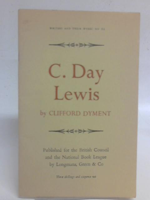 C. Day Lewis (Writers and their work, no. 62) By Clifford Dyment