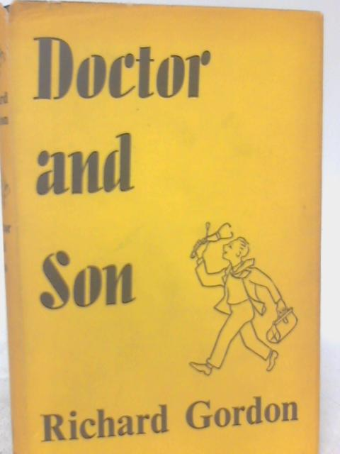 Doctor and Son By Richard Gordon