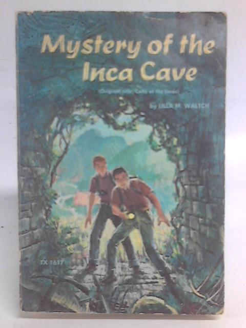 Mystery of the Inca Cave By Lilla M. Waltch