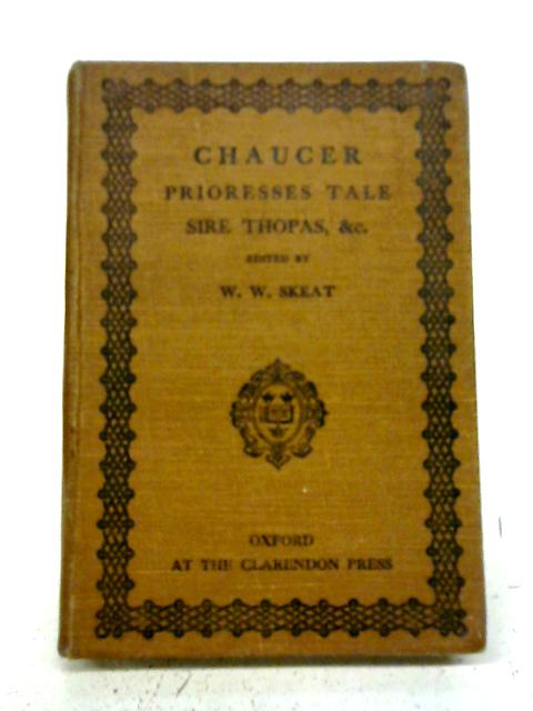 The Prioress Tale, Sire Thopas, The Monkes Tale, The Clerkes Tale, The Squieres Tale From The Canterbury Tales By Geoffrey Chaucer