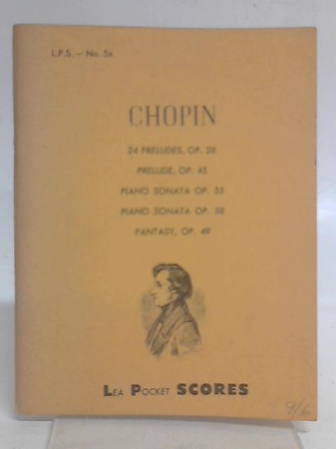 24 Preludes, Op.28, Op.45. Piano Sonata Op.35, Po.58, Fantasy Op.49 By Chopin