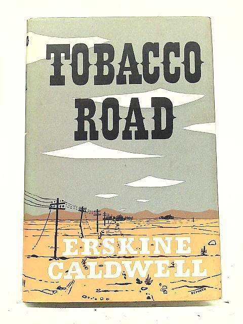Tobacco Road By Erskine Caldwell