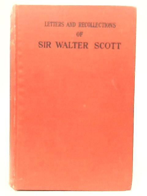 Letters and Recollections of Sir Walter Scott By Mrs Hughes