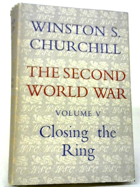 The Second World War Volume Five Closing The Ring By Winstons Churchill