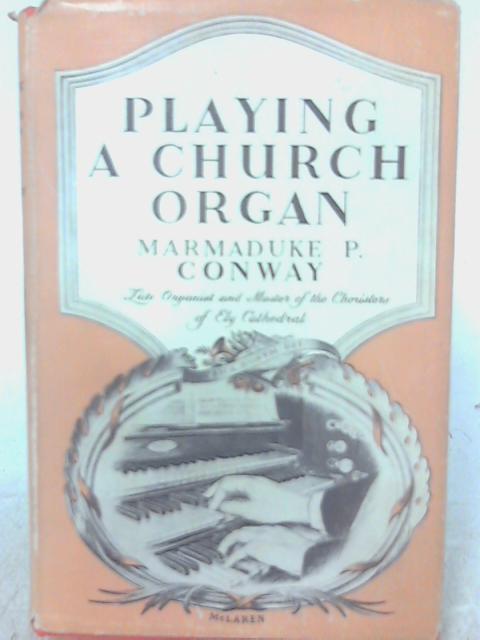 Playing A Church Organ. By Marmaduke P. Conway