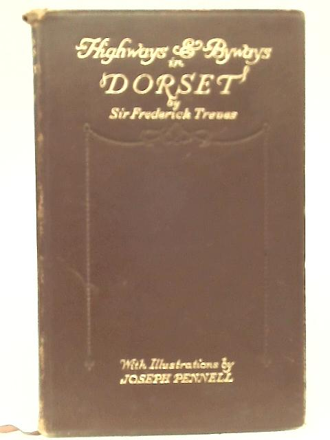 Highways and Byways in Dorset By Frederick Treves