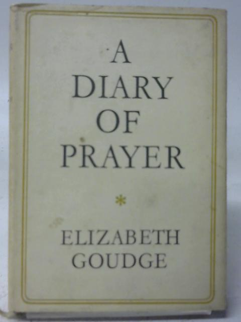 A Diary of Prayer By Elizabeth Goudge