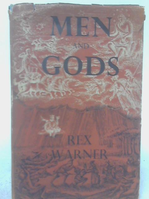 Men and Gods By Rex Warner