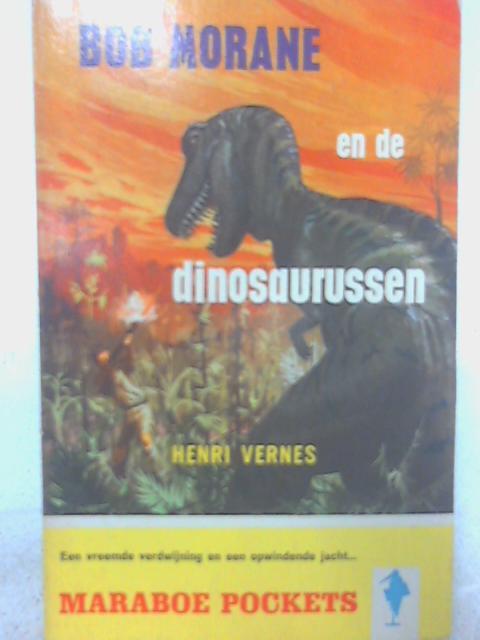 Bob Morane en de Dinosaurussen By Henri Vernes