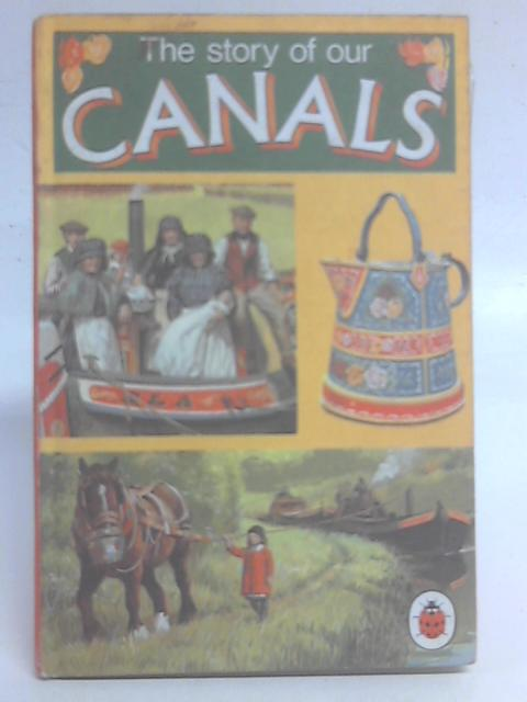The Story of Our Canals (Achievements S.) By Carolyn Hutchings
