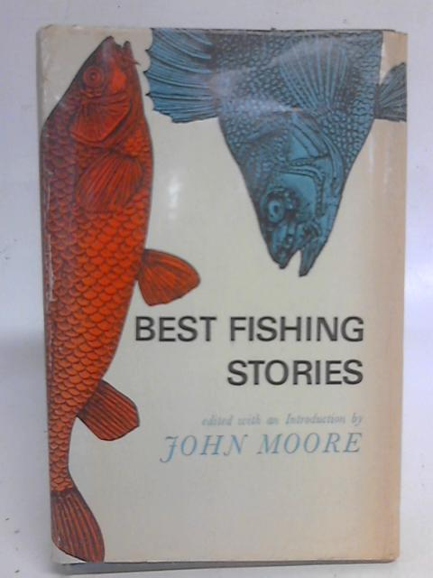 Best Fishing Stories By John Moore (eds)