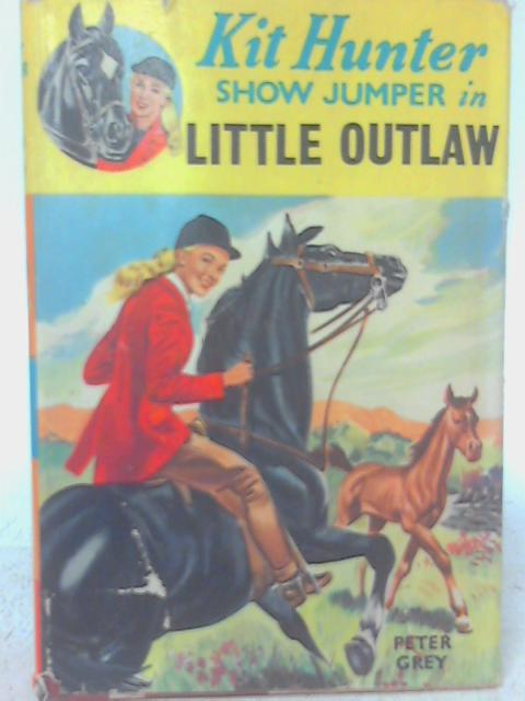 Kit Hunter Show Jumper Little Outlaw by Peter Grey By Peter Grey