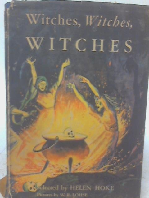 Witches, Witches Witches By Helen Hoke