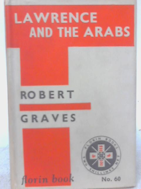 Lawrence and the Arabs. By Robert Graves
