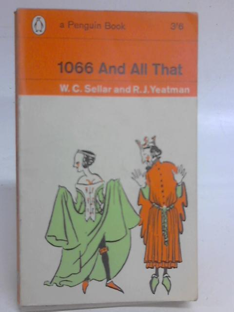 1066 and all That. By W. C. Sellar & R. J. Yeatman