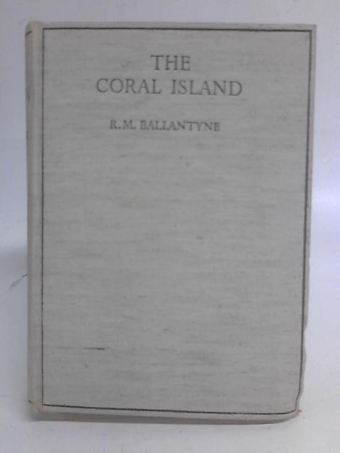 The Coral Island By R M Ballantyne
