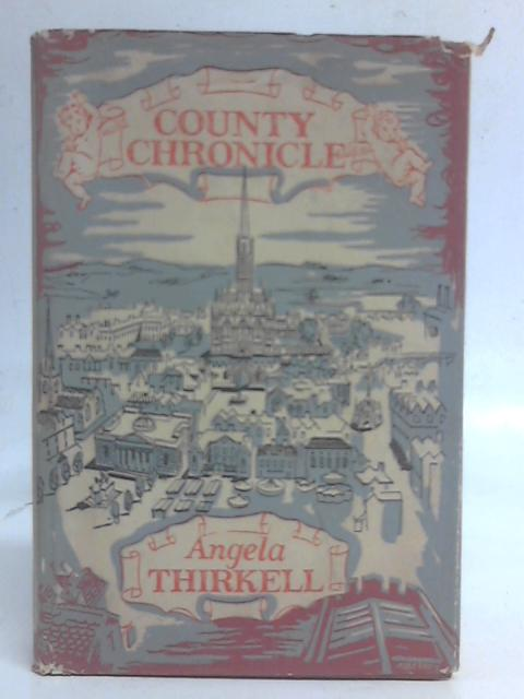 County Chronicle By Angela Thirkell