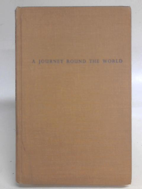 East to West: A Journey Round the World By Arnold Joseph Toynbee