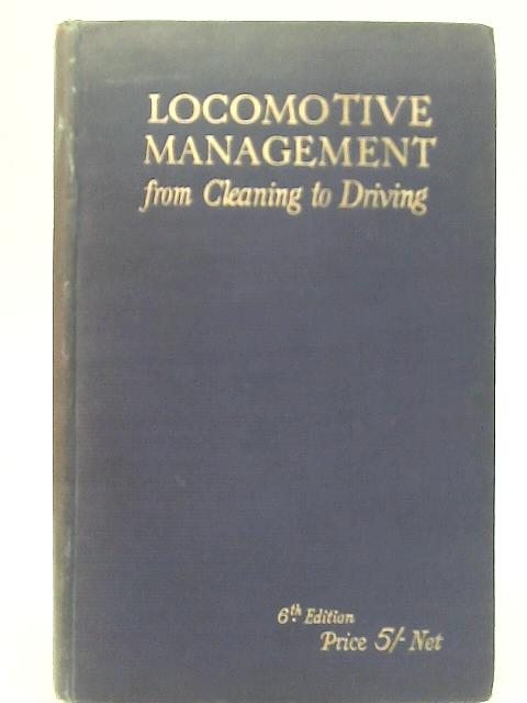 Locomotive Management from Cleaning to Driving By Jas T. & Williams, John Hodgson