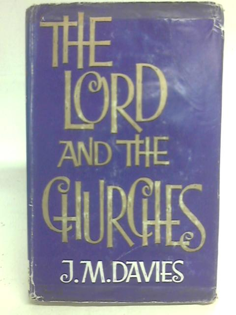 The Lord and the Churches By J. M. Davies