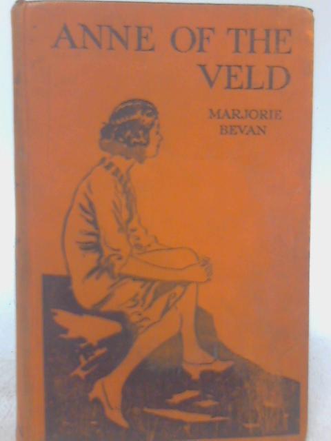 Anne of the Veld by Marjorie Bevan By Marjorie Bevan