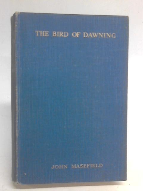 The Bird of Dawning By John Masefield