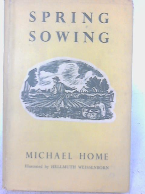 Spring Sowing By Michael Home