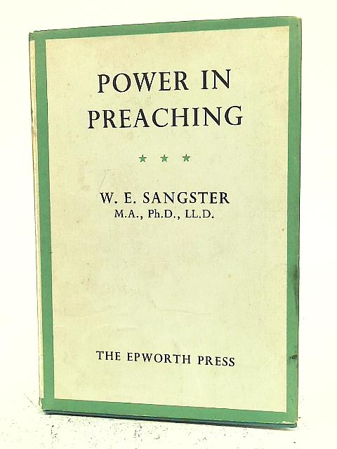 Power in Preaching By W E Sangster