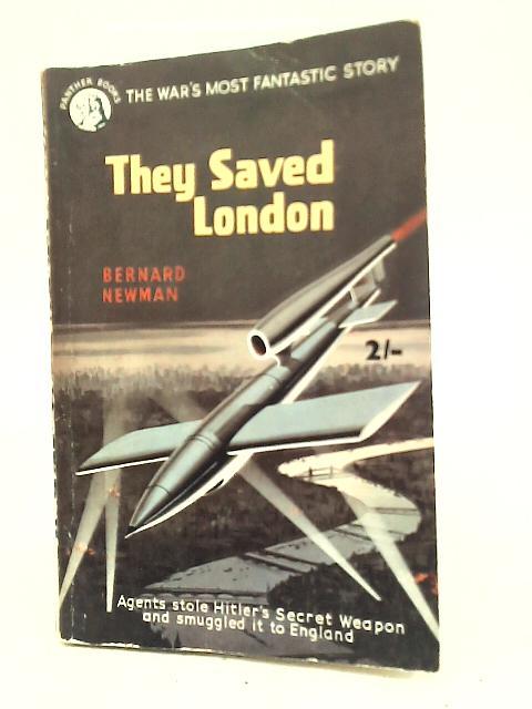 They Saved London By Bernard Newman