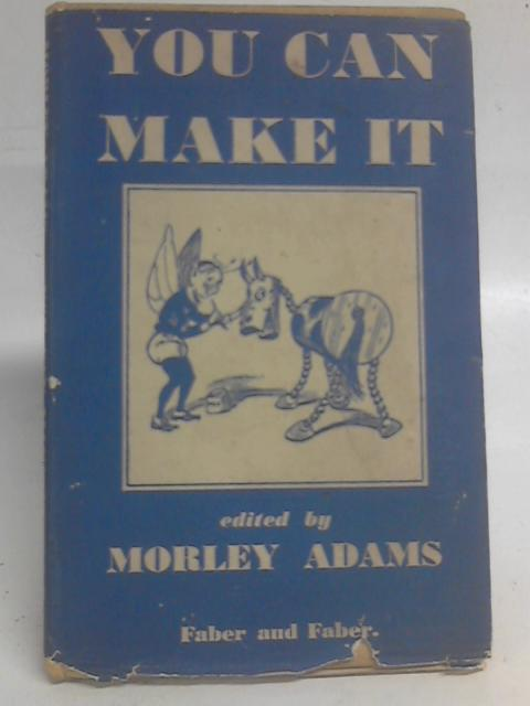 You Can Make It By Morley Adams