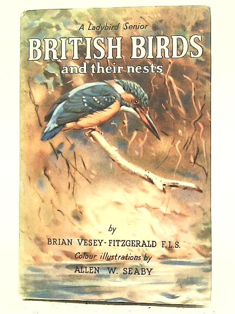 British Birds and Their Nests By Brian Vesey-Fitzgerald