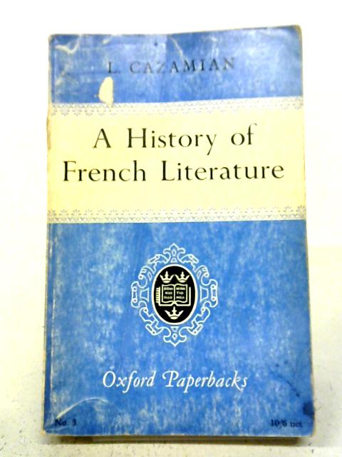 History of French Literature (Oxford Paperbacks) By Louis Cazamian