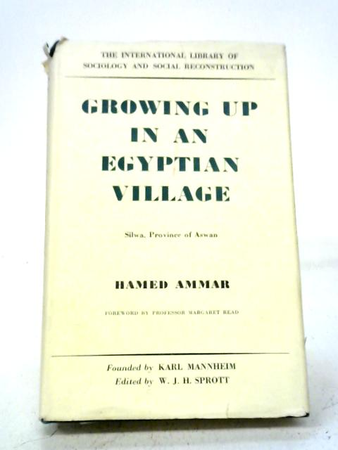 Growing Up In An Egyptian Village: Silwa Province of Aswan By Hamed Ammar