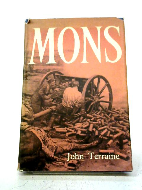 Mons: The Retreat To Victory By John Terraine