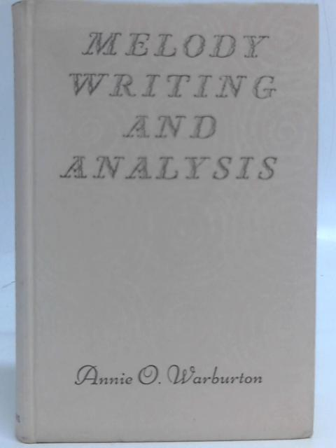 Melody Writing and Analysis By Annie O. Warburton