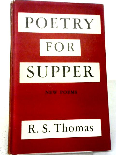 Poetry For Supper By R. S Thomas