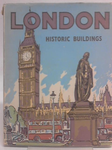 London Historic Buildings: A Series Of Illustrations
