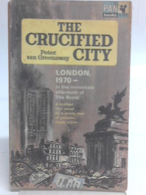 The Crucified City By Peter Van Greenaway