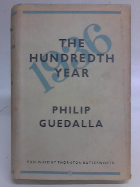 The Hundredth Year. By Philip Guedalla