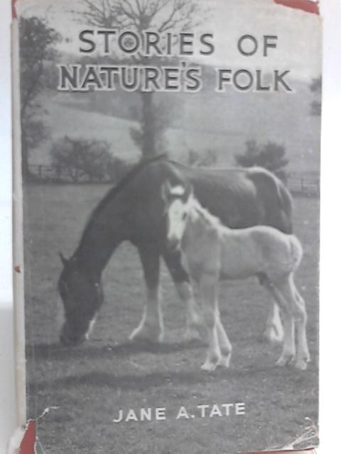 Stories of Nature's Folk By Jane A. Tate