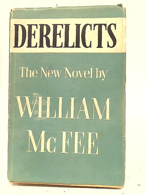 Derelicts By William McFee