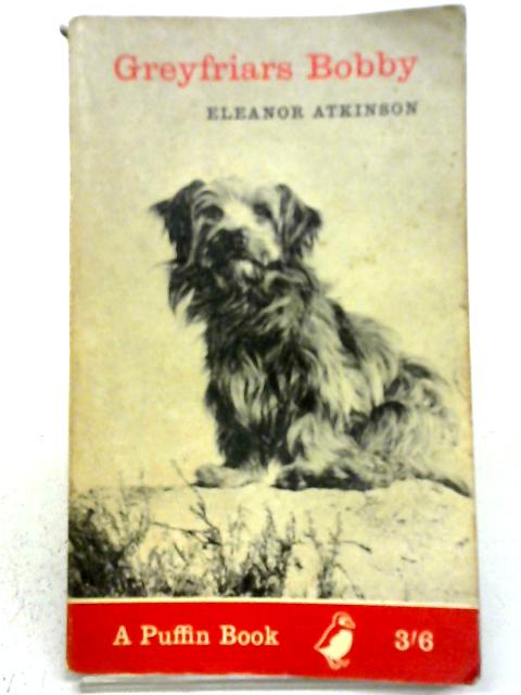 Greyfriars Bobby (Puffin books) By Eleanor Atkinson