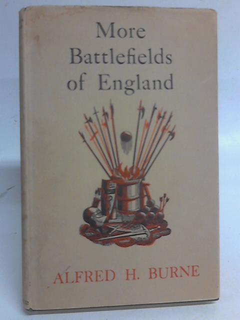 More Battlefields of England By Alfred Higgins Burne