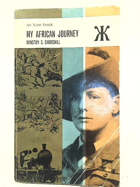 My African Journey By Winston S Churchill