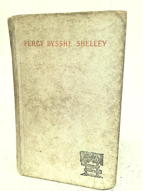 Poems Selected from Percy Bysshe Shelley By P B Shelley