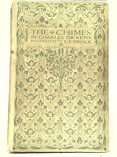 The Chimes. A Goblin Story Of Some Bells That Rang An Old Year Out And A New Year In By Charles Dickens