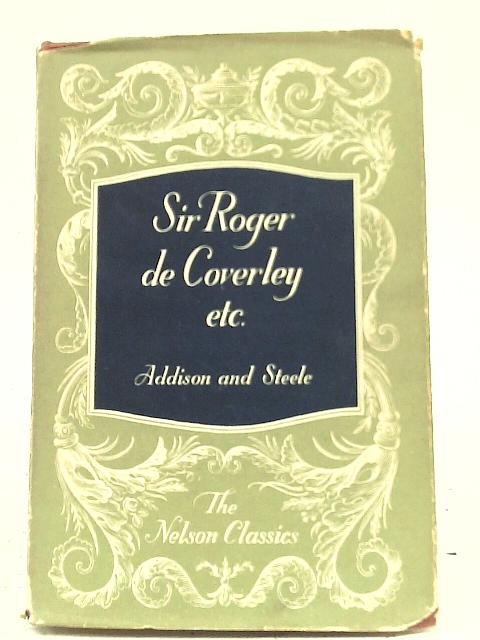 """Sir Roger De Coverley And Other Papers From """"The Spectator"""" By Joseph Addison"""